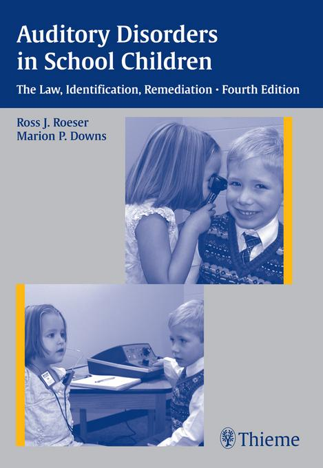 Auditory Disorders in School Children: The Law, Identification, Remediation EB9781604066197