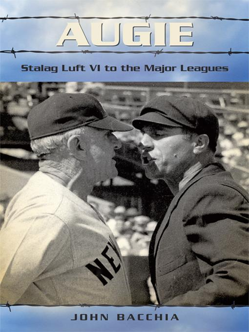 Augie: Stalag Luft VI to the Major Leagues EB9781462007264