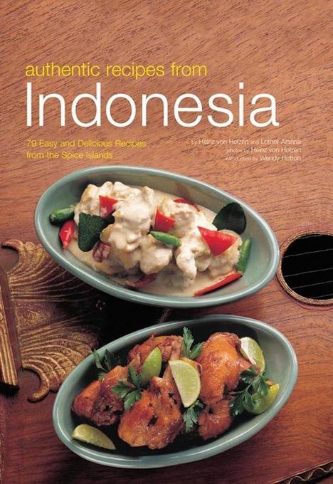 Authentic Recipes from Indonesia EB9781462905355