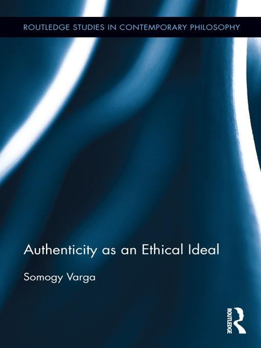 Authenticity as an Ethical Ideal EB9781136508301