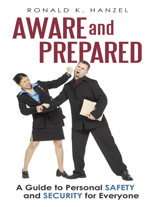 Aware and Prepared: A Guide to Personal Safety and Security for Everyone EB9781450282109