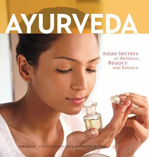 Ayurveda: Asian Secrets of Wellness, Beauty and Balance EB9781462907014