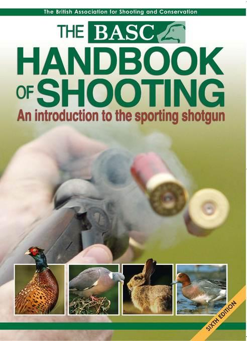 BASC Handbook of Shooting: An Introduction to the Sporting Shotgun EB9781846891274
