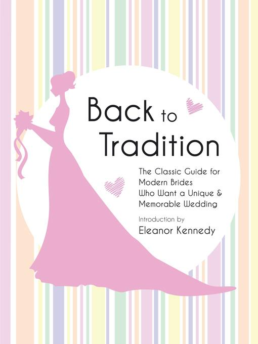 Back to Tradition - The Classic Guide for Modern Brides Who Want a Unique and Memorable Wedding EB9781608421657