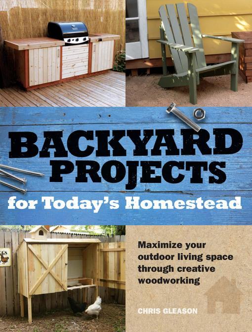 Backyard Projects for Today's Homestead EB9781440315374
