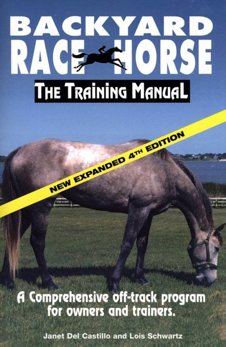 Backyard Race Horse: The Training Manual EB9781884475061