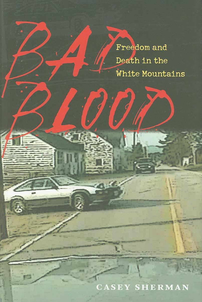 Bad Blood: Freedom and Death in the White Mountains EB9781584658832