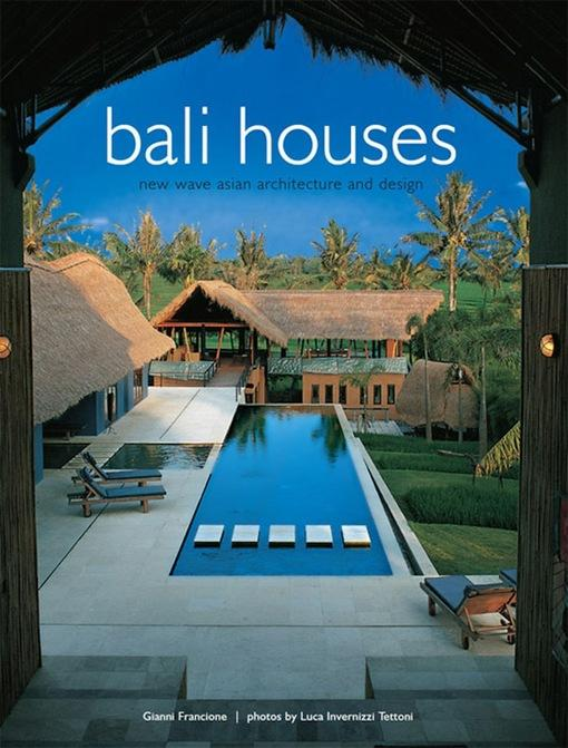 Bali Houses: New Wave Asian Architecture and Design EB9781462906604