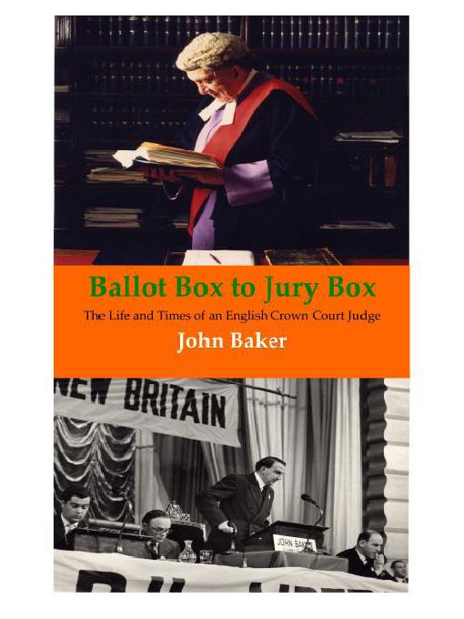 Ballot Box to Jury Box: The Life and Times of an English Crown Court Judge EB9781906534004