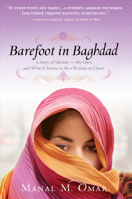 Barefoot in Baghdad: A Story of Identity-My Own and What It Means to Be a Woman in Chaos EB9781402256943