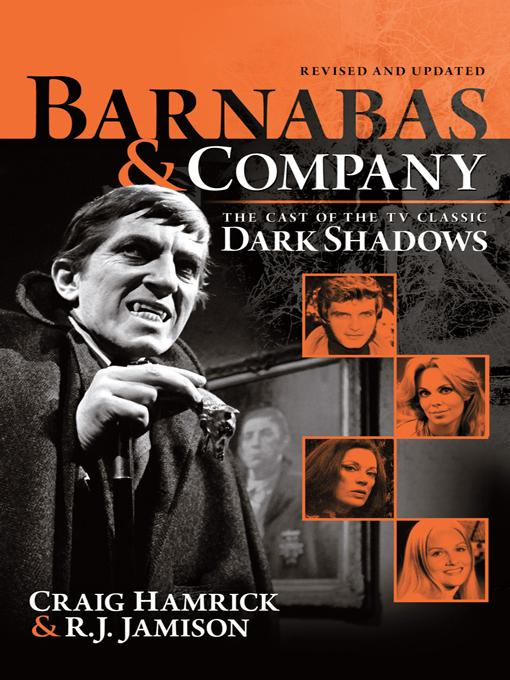 Barnabas & Company: The Cast of the TV Classic Dark Shadows EB9781475910322