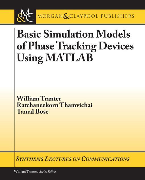 Basic Simulation Models of Phase Tracking Devices Using MATLAB EB9781608452606