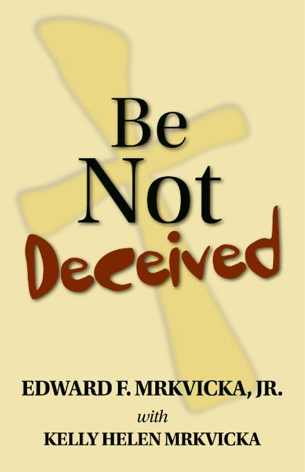 Be Not Deceived EB9781412208468