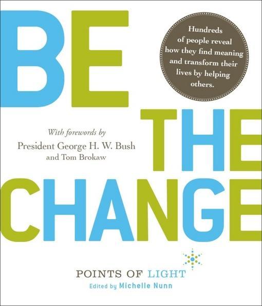 Be the Change!: Change the World. Change Yourself EB9781933512136