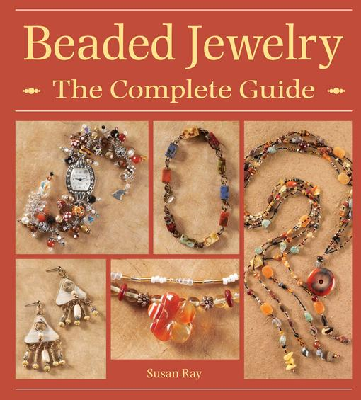 Beaded Jewelry The Complete Guide EB9781440223259