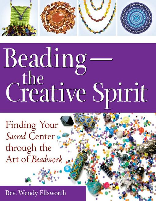 Beading-The Creative Spirit: Finding Your Sacred Center through the Art of Beadwork EB9781594733901
