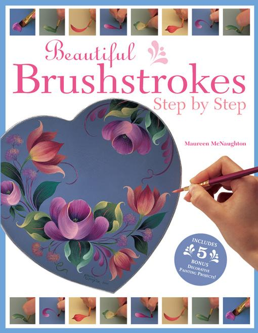 Beautiful Brushstrokes Step by Step EB9781440317729