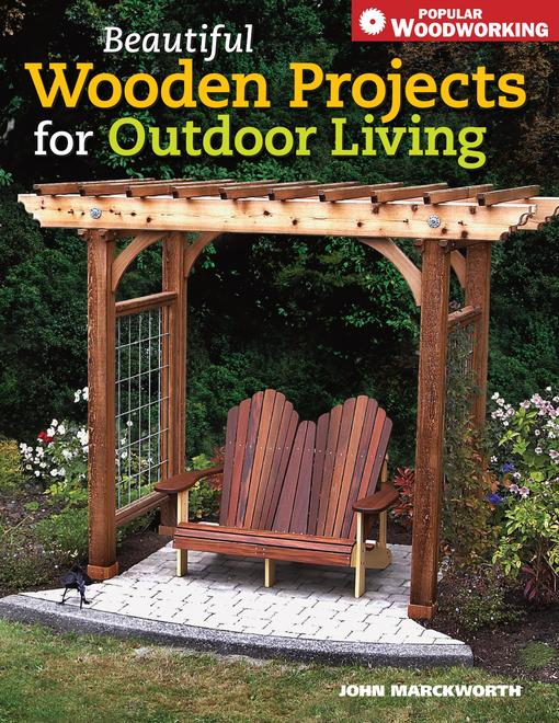 Beautiful Wooden Projects for Outdoor Living EB9781440316753