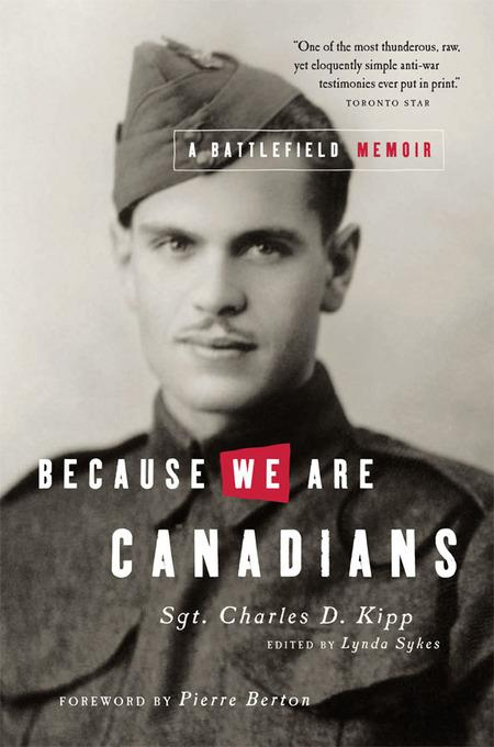 Because We Are Canadians: A Battlefield Memoir: A Battlefield Memoir EB9781926706788