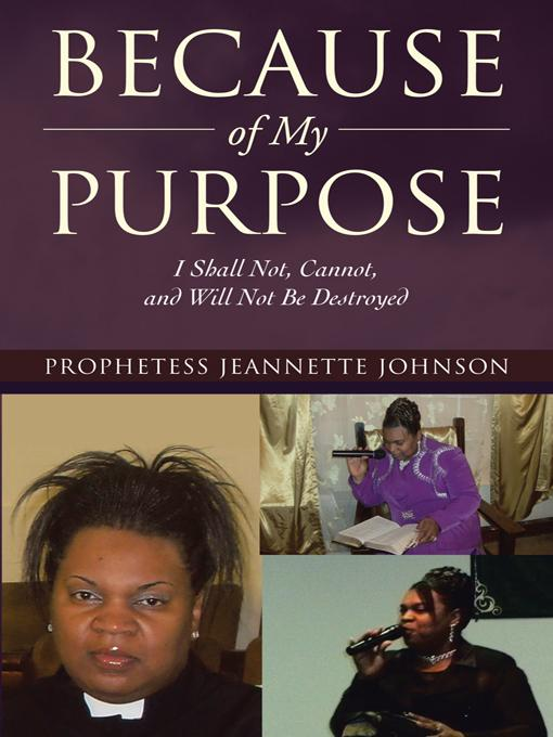 Because of My Purpose: I Shall Not, Cannot, and Will Not Be Destroyed EB9781475907247