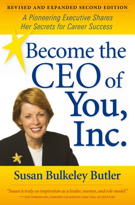 Become the CEO of You, Inc.: A Pioneering Executive Shares Her Secrets for Career Success EB9781612492148