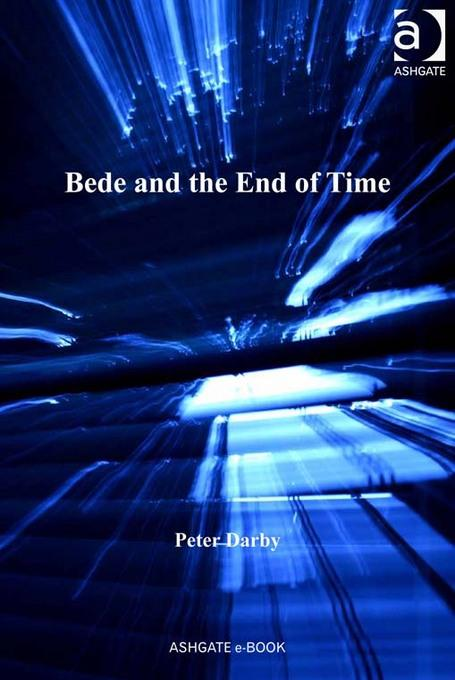 Bede and the End of Time EB9781409430490