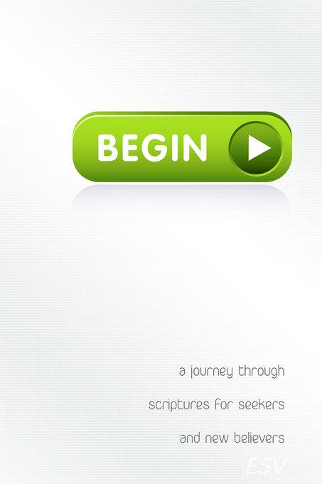 Begin: A Journey Through Scriptures for Seekers and New Believers EB9781614580041