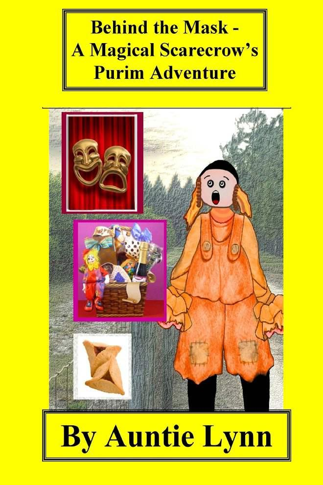 Behind the Mask - A Magical Scarecrow's Purim Adventure EB9781622122578
