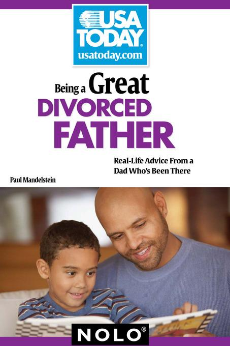 Being a Great Divorced Father: Real-Life Advice From a Dad Who's Been There EB9781413315264