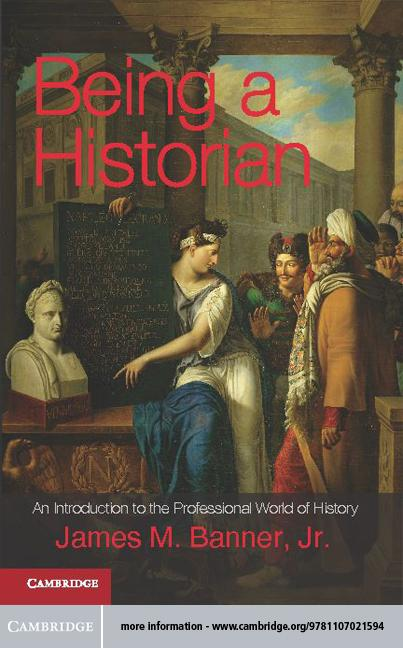 Being a Historian EB9781139335355