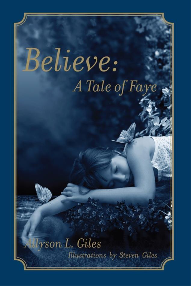 Believe: A Tale of Faye EB9781618971821