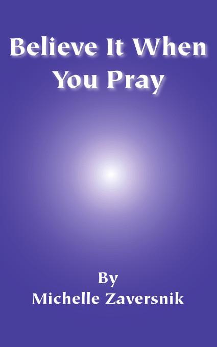 Believe It When You Pray
