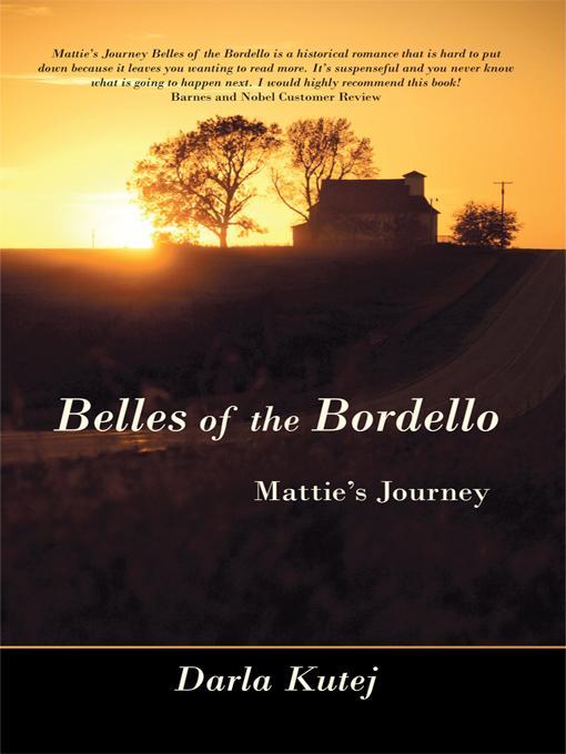 Belles of the Bordello: Mattie's Journey EB9781450224970