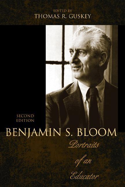 Benjamin S. Bloom: Portraits of an Educator EB9781610486057