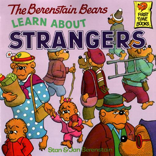 Berenstain Bears Learn about Strangers, The EB9781590192436