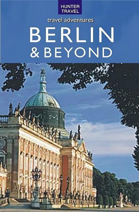 Berlin & Beyond Travel Adventures EB9781588437617