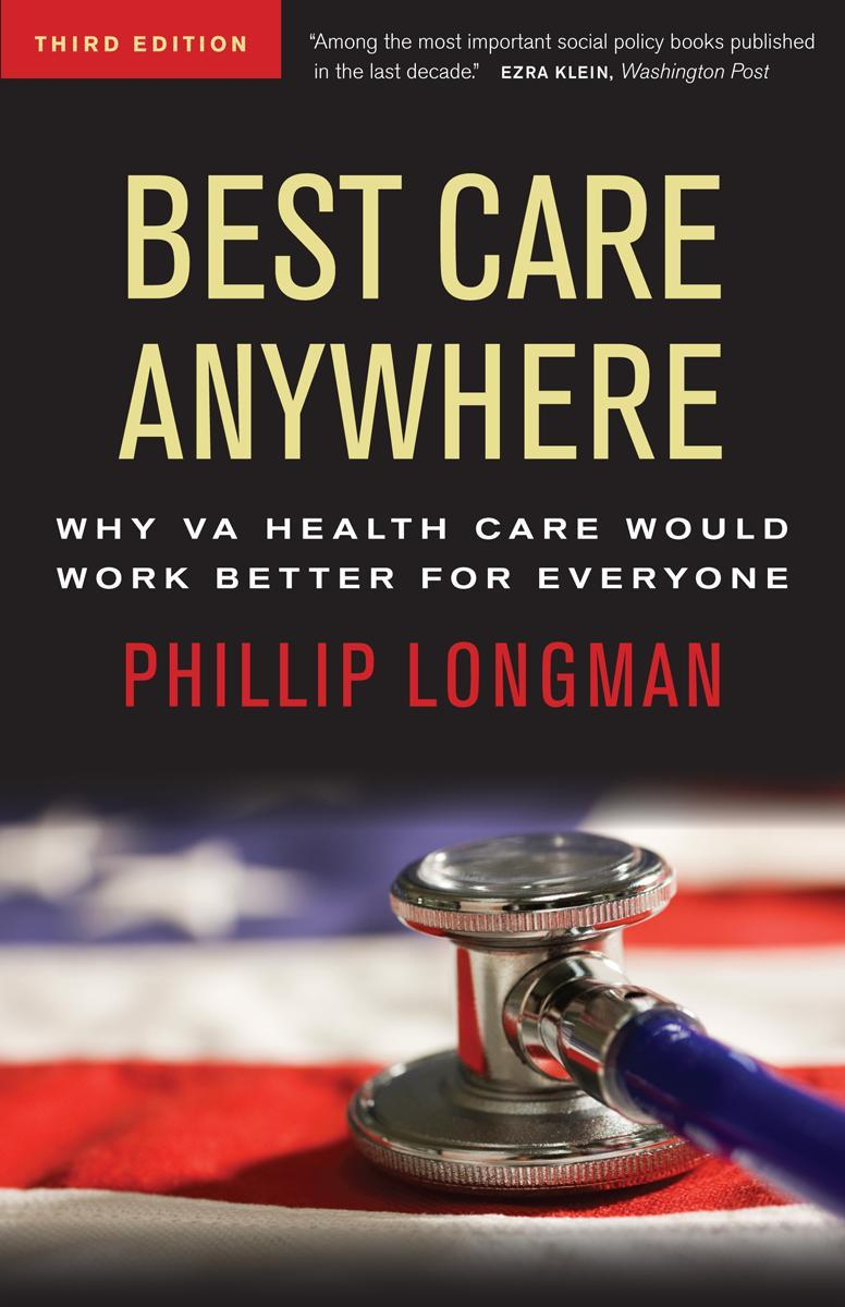 Best Care Anywhere: Why VA Health Care Would Work Better For Everyone EB9781609945824