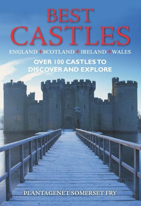 Best Castles: The Essential Guide for Visiting and Enjoying EB9781446352175