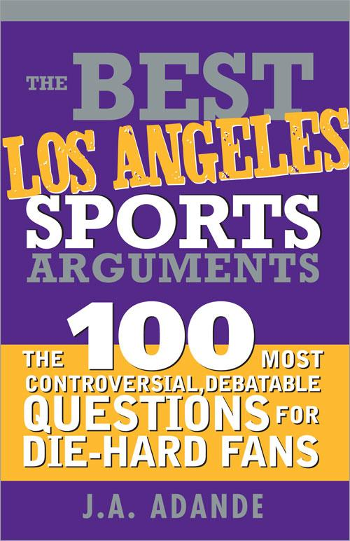 Best Los Angeles Sports Arguments EB9781402252402