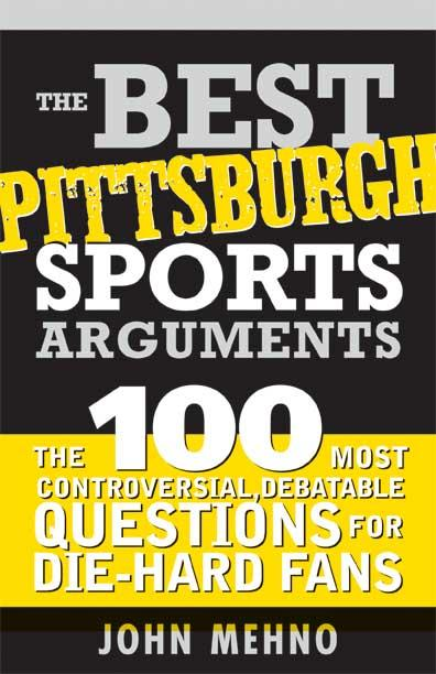 Best Pittsburgh Sports Arguments EB9781402248009