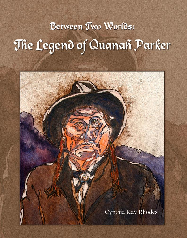 Between Two Worlds: The Legend of Quanah Parker EB9781612042466