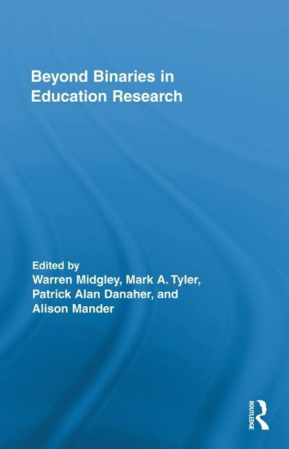 Beyond Binaries in Education Research EB9781136723315
