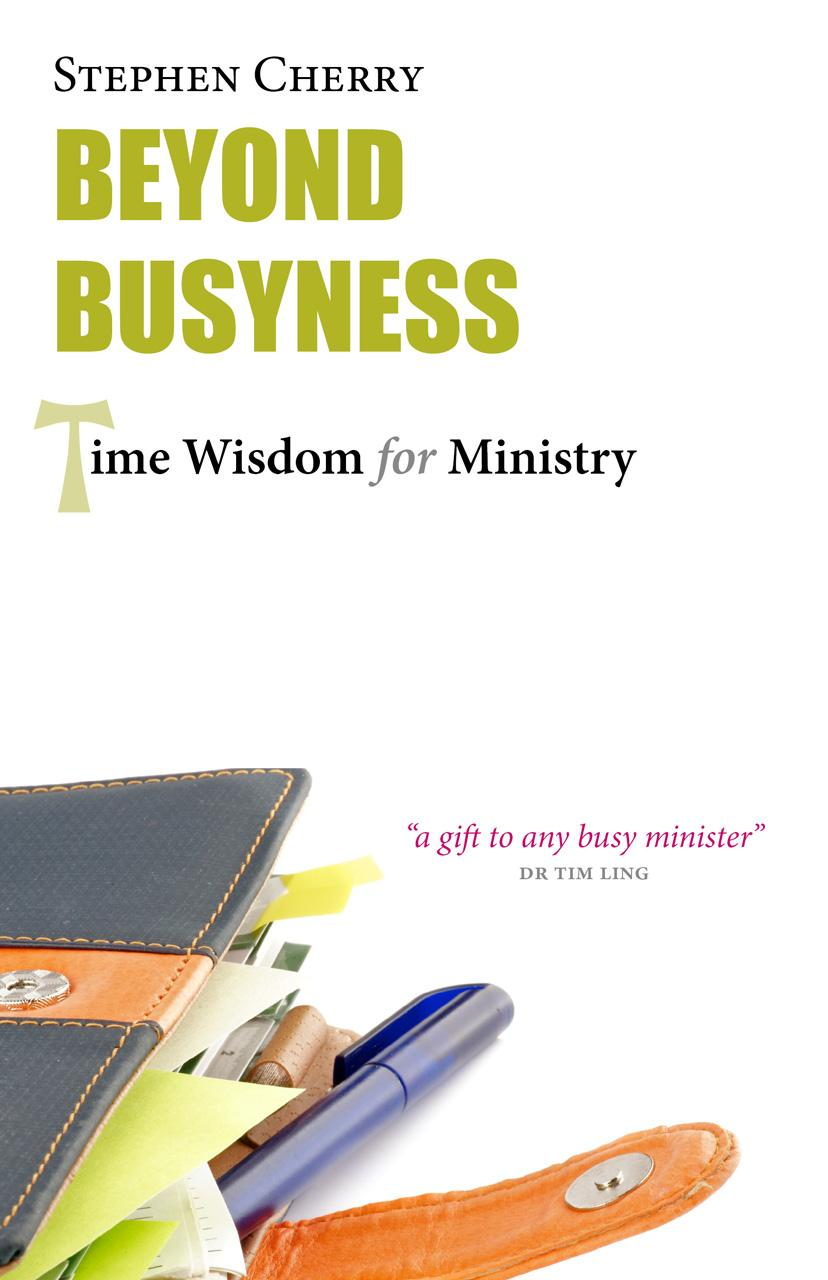 Beyond Busyness: Time Wisdom for Ministry EB9781908381552
