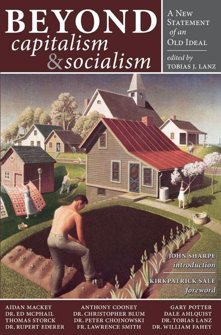 Beyond Capitalism and Socialism: A New Statement of an Old Ideal EB9781932528565