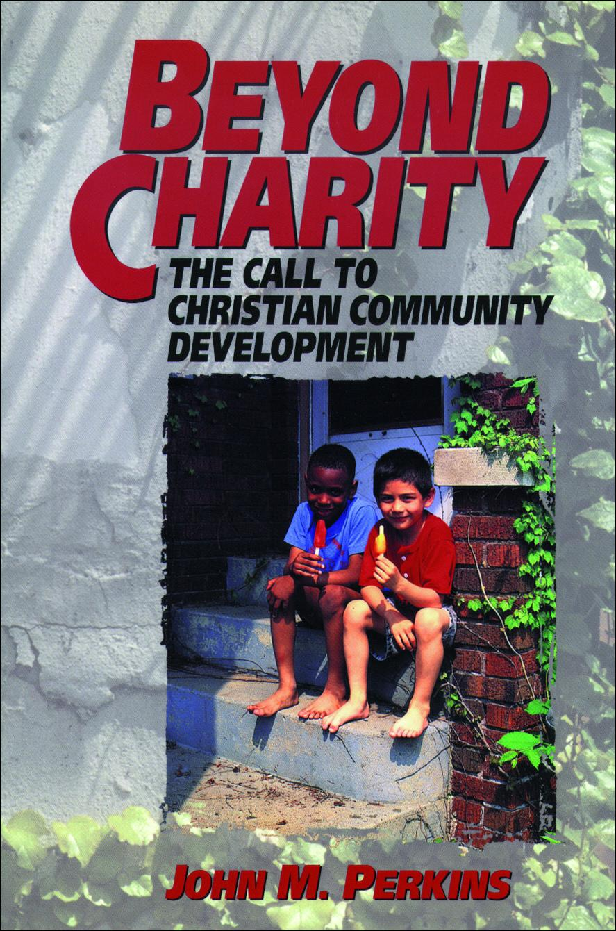 Beyond Charity: The Call to Christian Community Development EB9781585582112