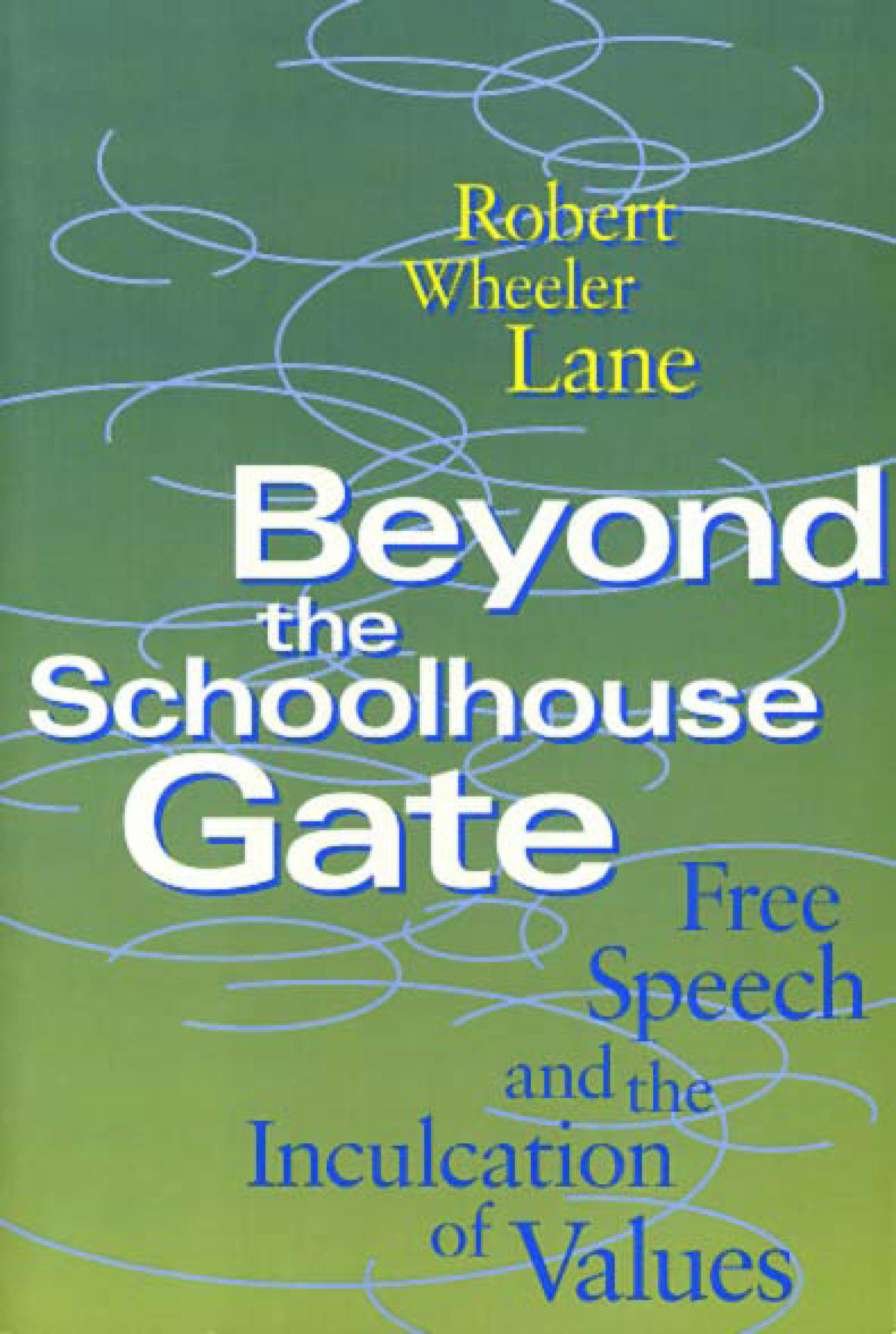 Beyond the Schoolhouse Gate: Free Speech and the Inculcation of Values EB9781439903452