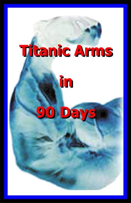 Big Arms Titanic Arms in 90 Days! EB9781411695870
