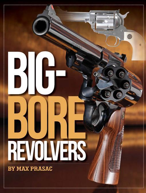 Big-Bore Revolvers EB9781440228605