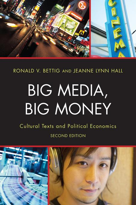 Big Media, Big Money: Cultural Texts and Political Economics EB9781442204294