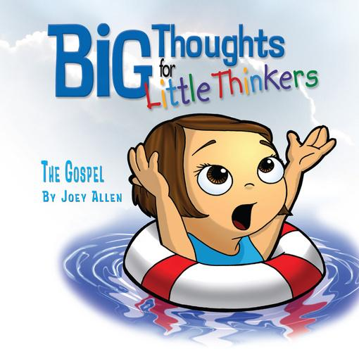 Big Thoughts for Little Thinkers: The Gospel EB9781614581451